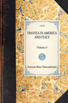 Travels in America and Italy: (volume 1) - Travel in America (Paperback)