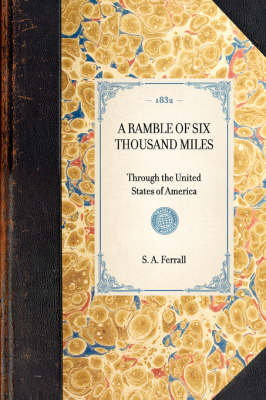 Ramble of Six Thousand Miles: Through the United States of America - Travel in America (Hardback)