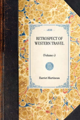 Retrospect of Western Travel: (volume 1) - Travel in America (Paperback)