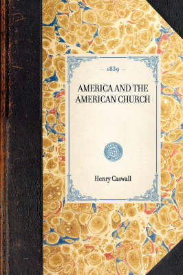 America and the American Church - Travel in America (Hardback)
