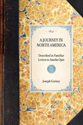 Journey in North America: Described in Familiar Letters to Amelia Opie - Travel in America (Hardback)