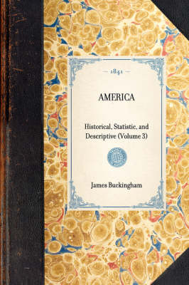 America: Historical, Statistic, and Descriptive (Volume 3) - Travel in America (Hardback)