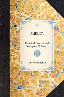 America (Vol 1): Historical, Statistic, and Descriptive (Volume 1) - Travel in America (Paperback)