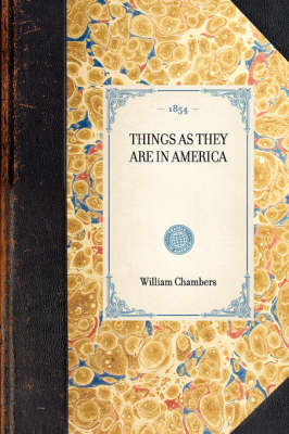 Things as They Are in America - Travel in America (Hardback)