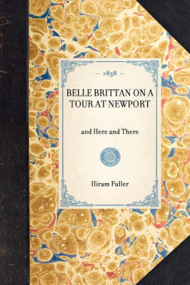 Belle Brittan on a Tour at Newport: And Here and There - Travel in America (Hardback)