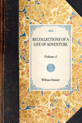 Recollections of a Life of Adventure: Volume 1 - Travel in America (Paperback)