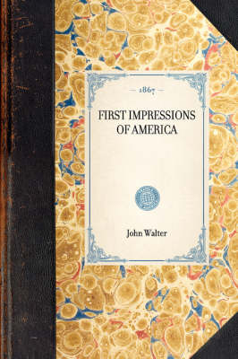 First Impressions of America - Travel in America (Hardback)