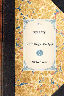 Rip-Raps: Or, Drift Thoughts Wide Apart - Travel in America (Hardback)