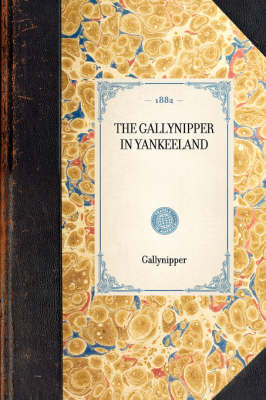 Gallynipper in Yankeeland - Travel in America (Hardback)