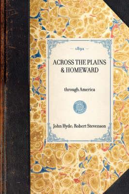 Across the Plains & Homeward: Through America - Travel in America (Hardback)