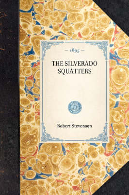 Silverado Squatters - Travel in America (Paperback)