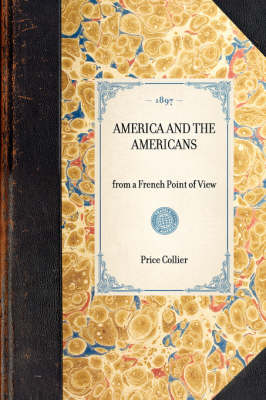 America and the Americans: From a French Point of View - Travel in America (Hardback)