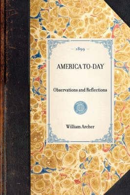 America To-Day: Observations and Reflections - Travel in America (Hardback)