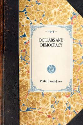 Dollars and Democracy - Travel in America (Hardback)