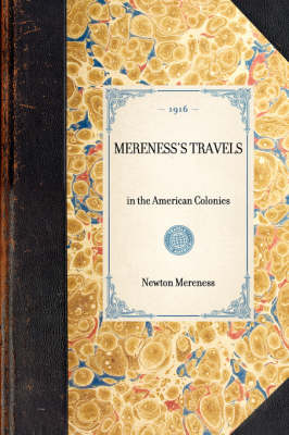 Mereness's Travels: In the American Colonies - Travel in America (Paperback)