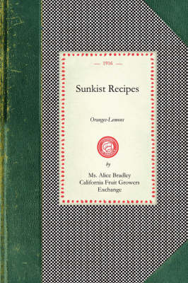 Sunkist Recipes: Oranges-Lemons - Cooking in America (Paperback)