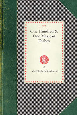 One Hundred and One Mexican Dishes - Cooking in America (Paperback)