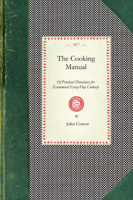 Cooking Manual of Practical Directions - Cooking in America (Paperback)