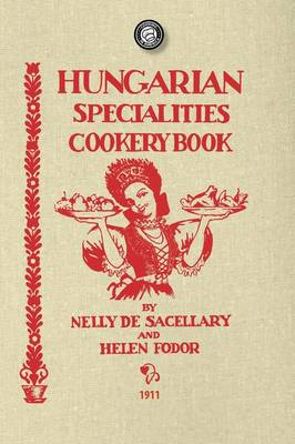 Hungarian Specialties Cookery Book - Cooking in America (Paperback)