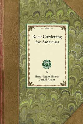 Rock Gardening for Amateurs - Gardening in America (Paperback)