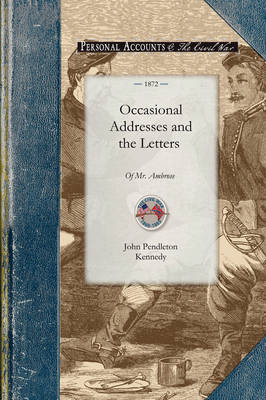 Occasional Addresses and the Letters of - Civil War (Paperback)