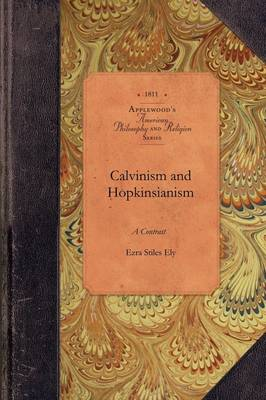 Contrast Between Calvinism and Hopkinsia - Amer Philosophy, Religion (Paperback)