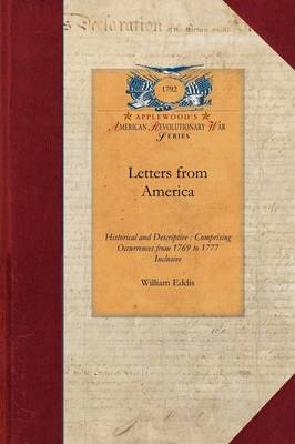 Letters from America: Historical and Descriptive: Comprising Occurrences from 1769 to 1777 Inclusive - Papers of George Washington: Revolutionary War (Paperback)