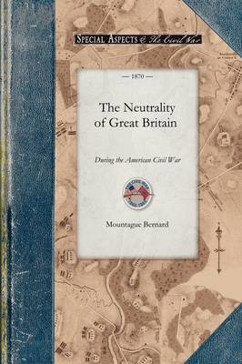 The Neutrality of Great Britain - Civil War (Paperback)