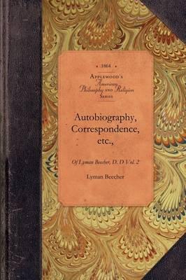 Autobio & Correspond of Lyman Beecher, V1: Vol. 1 - Amer Philosophy, Religion (Paperback)