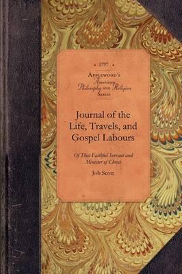 Journal of Life...of Job Scott - Amer Philosophy, Religion (Paperback)
