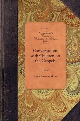 Convers with Children on the Gospels V2: Vol. 2 - Amer Philosophy, Religion (Paperback)