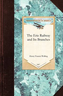 Erie Railway and Its Branches - Transportation (Applewood Books) (Paperback)