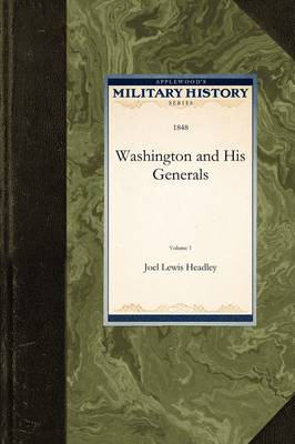 Washington and His Generals: V1 - Military History (Applewood) (Paperback)