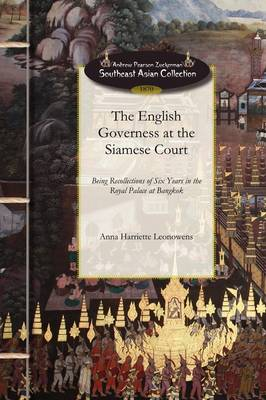 English Governess at the Siamese Court: Being Recollections of Six Years in the Royal Palace at Bangkok (Paperback)