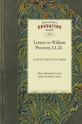 Letters to William Prescott, L.L.D.: With Remarks Upon the Principles of Instruction (Paperback)