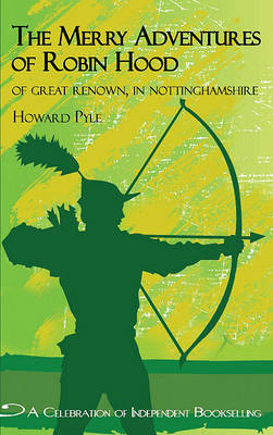 Merry Adventures of Robin Hood: Of Great Renown in Nottinghamshire (Paperback)
