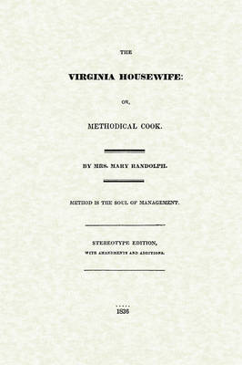 The Virginia Housewife - Cooking in America (Paperback)