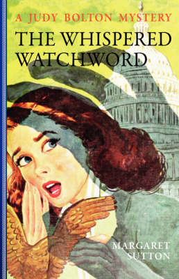 The Whispered Watchword - Judy Bolton Mysteries (Paperback) 32 (Paperback)