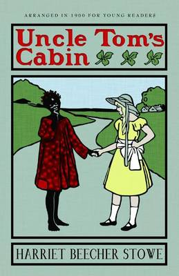 Uncle Tom's Cabin: Or Life Among the Lowly (Paperback)