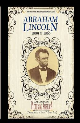 Abraham Lincoln (PIC Am-Old): Vintage Images of America's Living Past - Pictorial America (Paperback)