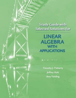 Study Guide with Selected Solutions for Linear Algebra with Applications (Paperback)