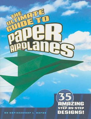 The Ultimate Guide to Paper Airplanes (Paperback)