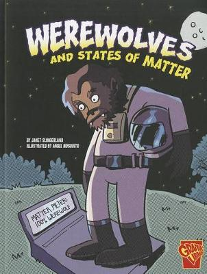 Werewolves and States of Matter - Monster Science (Paperback)