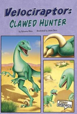 Velociraptor: Clawed Hunter - First Graphics: Dinosaurs (Paperback)