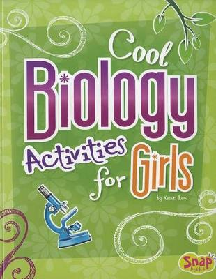 Cool Biology Activities for Girls - Girl's Science Club (Paperback)