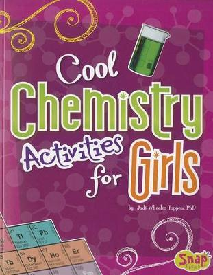 Cool Chemistry Activities for Girls - Girl's Science Club (Paperback)