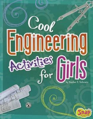 Cool Engineering Activities for Girls - Girl's Science Club (Paperback)