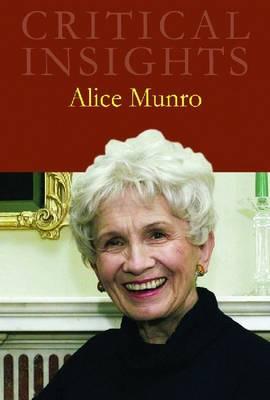 Alice Munro - Critical Insights (Hardback)