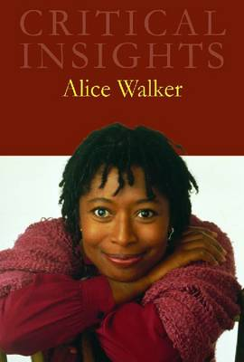 Alice Walker - Critical Insights (Hardback)