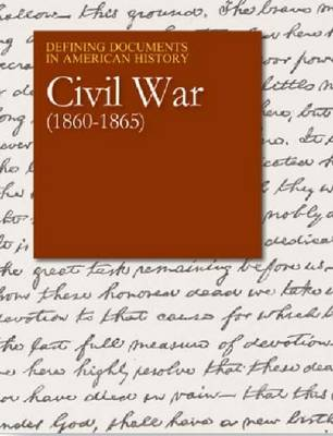 Civil War: 1860-1865 - Defining Documents in American History (Hardback)